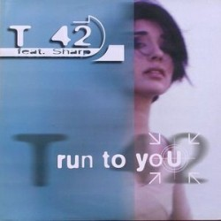 T 42 feat. Sharp ‎– Run To You