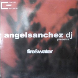 Angel Sanchez - Fire & Water(2 MANO,DISCO IMPECABLE¡¡  TEMAZO CHOCOLATERO¡)