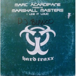 Marc Acardipane Presents Marshall Masters ‎– I Like It Loud