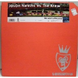 Jason Nevins vs. The Krew ‎– We Want Some Pussy