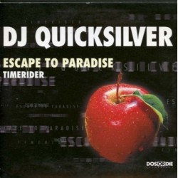 DJ Quicksilver ‎– Escape To Paradise / Timerider