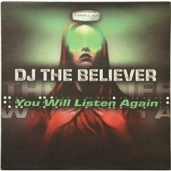 DJ The Believer ‎– You Will Listen Again