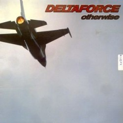 Delta Force ‎– Otherwise