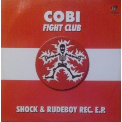 Cobi - Fight Club / London Fiesta - Faith - Shock & Rudeboy Rec. EP