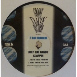 2 Bad Brothers ‎– Keep The Hands Clappin