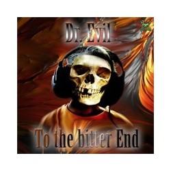 Dr. Evil ‎– To The Bitter End