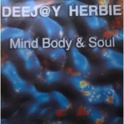 Deejay Herbie ‎– Mind Body & Soul