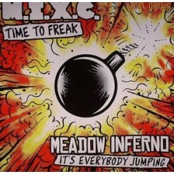 M.I.X.C. / Meadow Inferno ‎– Time To Freak / It's Everybody Jumping