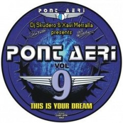 Pont Aeri Vol. 9 ‎– This Is Your Dream
