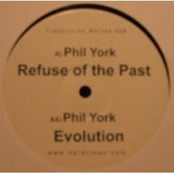 Phil York ‎– Refuse Of The Past / Evolution