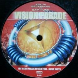 Kolja Beckmann vs. Sam Punk ‎– The Vision Parade Anthem 2004 - Music Unites
