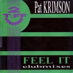 Pat Krimson – Feel It (Clubmixes) (TOP SECRET)