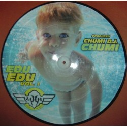 Edu Vol. 1 - I wanna feel that song (TEMAZO BY CHUMI DJ¡¡ PICTURE DISC ORIGINAL ¡¡)
