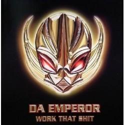 Da Emperor – Work That Shit