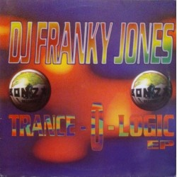 DJ Franky Jones ‎– Trance-O-Logic EP