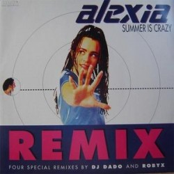 Alexia ‎– Summer Is Crazy (Remixes DWA)