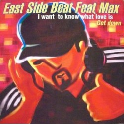 East Side Beat – I Want To Know What Love Is
