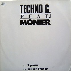 Techno G. Feat. Monier ‎– 3 Phasik / You Can Keep On