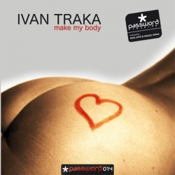 Ivan Traka-Make my body