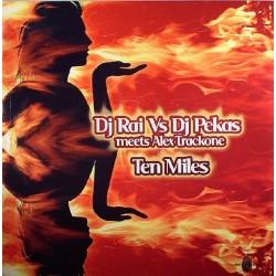 DJ Rai Vs DJ Pekas meets Alex Trackone - Ten Miles