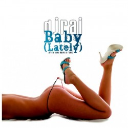 DJ Rai - Baby(lately)