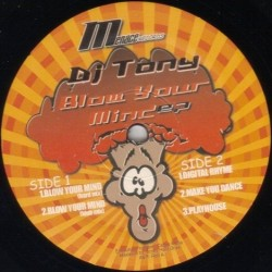 DJ Tony – Blow Your Mind EP (MENACE RECORDS)