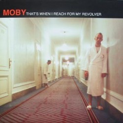 Moby - That's When I Reach For My Revolver(DISCO CIERRE,AÑO 1996,BRUTAL¡¡)