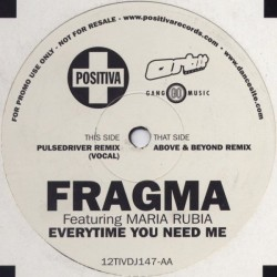 Fragma Featuring Maria Rubia - Everytime You Need Me(REMIXES MELODICOS,IMPRESCINDIBLE¡¡  INCLUYE REMIX PULSEDRIVER¡¡)
