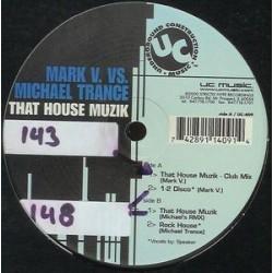 Mark V. vs. Michael Trance – That House Muzik