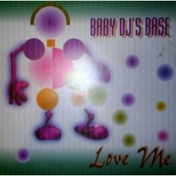 Baby DJ's Base – Love Me