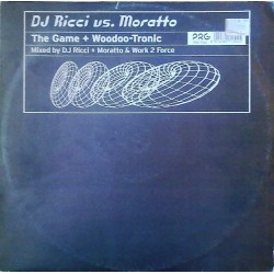 DJ Ricci vs. Moratto ‎– The Game + Woodo-Tronic
