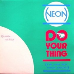 Neon ‎– Do Your Thing (I'm Just Not Your Equal)
