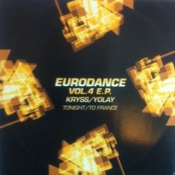 Eurodance Vol. 4 EP ( Kriss - Tonight  / Yoly - To France )