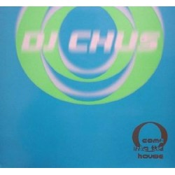 DJ Chus ‎– Come Into The House