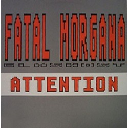Fatal Morgana ‎– Attention