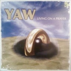Yaw – Living On A Prayer