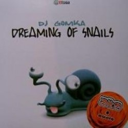 DJ Gomka – Dreaming Of Snails