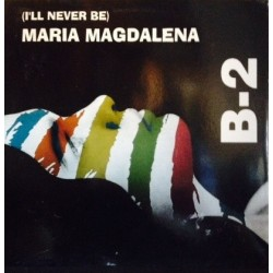B-2 – (I'll Never Be) Maria Magdalena
