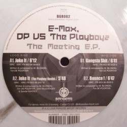 E-Max, DP  vs. Playboyz, The ‎– The Meeting EP