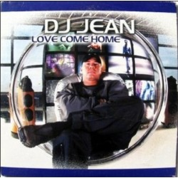 DJ Jean ‎– Love Come Home