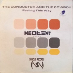 The Conductor & The Cowboy - Feeling This Way (INSOLENT)