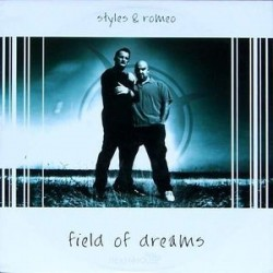 Styles & Romeo – Field Of Dreams