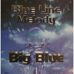 Blue Line Melody ‎– Big Blue
