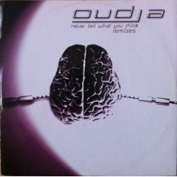 Oudja ‎– Never Tell What You Think (Remixes)