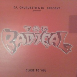 DJ Churubito & DJ Gascony presents The Radical - Close To You
