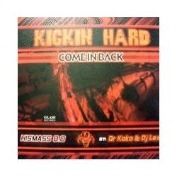 Kickin Hard – Come In Back