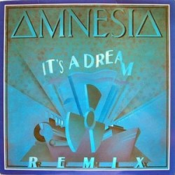 Amnesia ‎– It's A Dream (Remix)