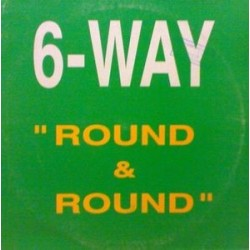 6 Way – Round & Round