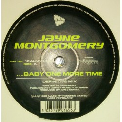 Jayne Montgomery ‎– ...Baby One More Time / What Have You Done For Me