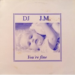 DJ J.M. ‎– You're Fine